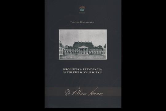Królewska rezydencja w Żółkwi w XVIII wieku tom II 2009