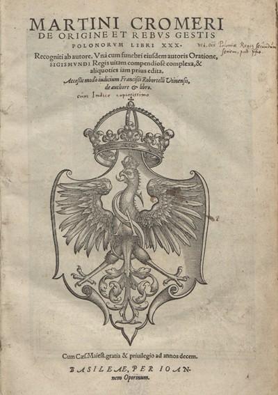 Martini Cromeri De origine et rebus gestis Polonorum, zbiory Biblioteki Narodowej