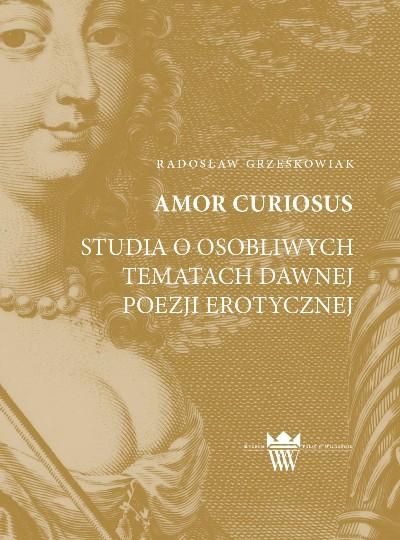 okladka Radoslaw Grzeskowiak Amor curiosus.jpg