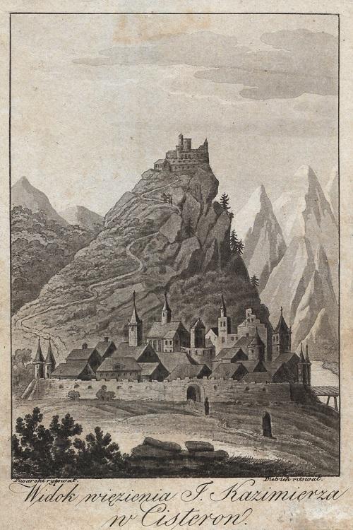 Widok więzienia Jana Kazmierza w Sisteron, rys. J.F. Piwarski, ryt. F. Dietrich, 1828; Biblioteka Narodowa