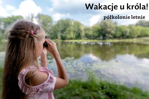 wakacje u króla, półkolonie, przyrodnicze, dzieci, lekcje, warsztaty, jezioro.jpg