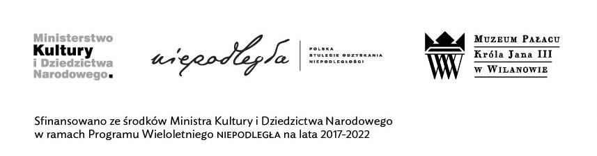 Zestaw logo programu wieloletniego Niepodległa, logo Ministerstwa Kultury i Dziedzictwa Narodowego, logo Muzeum Pałacu Króla Jana III w Wilanowie