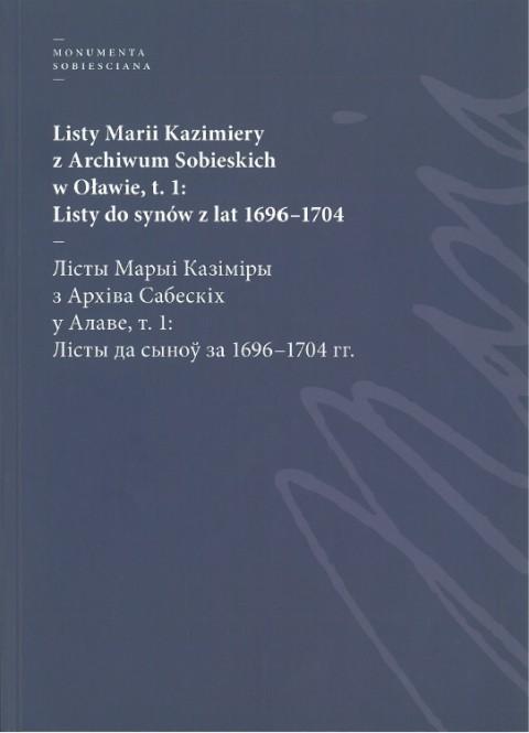 Okładka książki: Listy Marii Kazimiery z Archiwum Sobieskich w Oławie